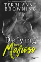Defying Her Mafioso ebook by Terri Anne Browning