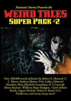 Fantastic Stories Presents the Weird Tales Super Pack #2 ebook by Robert E. Howard, C. L. Moore, Seabury Quinn,...