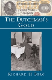 The Dutchman's Gold ebook by Richard  H Berg
