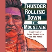 Thunder Rolling Down the Mountain - The Story of Chief Joseph and the Nez Perce audiobook by Agnieszka Biskup