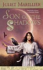 Son of the Shadows ebook by Juliet Marillier