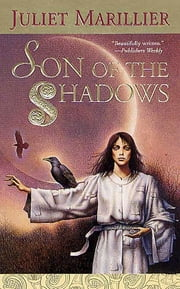 Son of the Shadows - Book Two of the Sevenwaters Trilogy ebook by Juliet Marillier