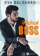 Wicked Boss eBook by Eva Baldaras
