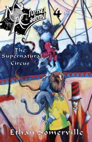 Nocturnal Academy 4: The Supernatural Circus ebook by Ethan Somerville