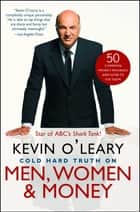 Cold Hard Truth On Men, Women, and Money - 50 Common Money Mistakes and How to Fix Them ebook by Kevin O'Leary