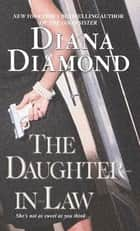 The Daughter-In-Law - A Novel of Suspense ebook by Diana Diamond