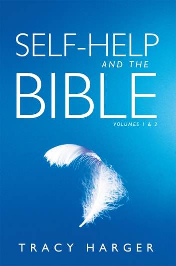 Self-Help and the Bible Volumes 1 & 2 ebook by Tracy Harger