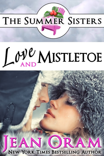 Love and Mistletoe - A Beach Reads Holiday Contemporary Romance (Book Club Edition) ebook by Jean Oram
