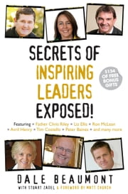 Secrets of Inspiring Leaders Exposed! ebook by Dale Beaumont