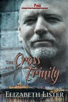 The Cross and the Trinity ebook by Elizabeth Lister