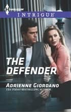 The Defender - A Thrilling FBI Romance ebook by Adrienne Giordano