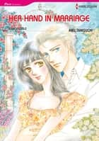 Her Hand in Marriage (Harlequin Comics) - Harlequin Comics ebook by Jessica Steele, Amu Taniguchi