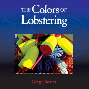 The Colors of Lobstering ebook by Greg Currier