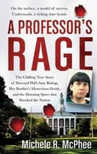 A Professor's Rage ebook by Michele R. McPhee