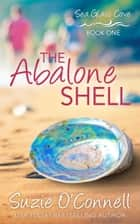 The Abalone Shell ebook by Maren Ferguson, Suzie O'Connell