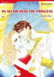 An Affair With the Princess (Harlequin Comics) - Harlequin Comics ebook by Michelle Celmer