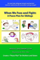 When We Fuss and Fight: A Peace Plan for Siblings ebook by Peggy S. Baltimore LCSW