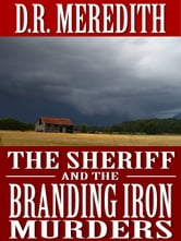 The Sheriff and the Branding Iron Murders ebook by D.R. Meredith