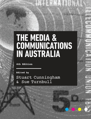 The Media and Communications in Australia ebook by Stuart Cunningham,Sue Turnbull