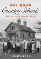 One-Room Country Schools ebook by Jerry Apps