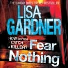 Fear Nothing (Detective D.D. Warren 7) audiobook by Lisa Gardner