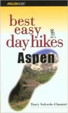 Best Easy Day Hikes Aspen ebook by Tracy Salcedo