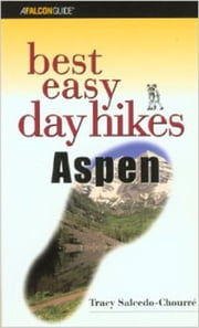 Best Easy Day Hikes Aspen ebook by Tracy Salcedo-Chourré
