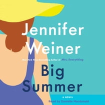Big Summer - A Novel livre audio by Jennifer Weiner, Danielle Macdonald