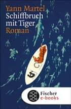 Schiffbruch mit Tiger - Roman ebook by Yann Martel, Manfred Allié, Gabriele Kempf-Allié