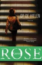 Op de hielen ebook by Karen Rose, Hans Verbeek