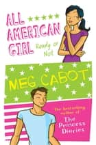Ready or Not: All American Girl 2 ebook by Meg Cabot