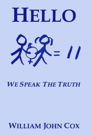Hello: We Speak the Truth ebook by William John Cox