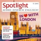 Englisch lernen Audio - Romantische Reise nach London - Spotlight Audio 11/13 - London for lovers audiobook by