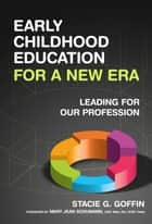 Defining Early Childhood Education for a New Era ebook by Stacie G. Goffin