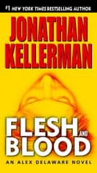 Flesh and Blood - An Alex Delaware Novel ebook by Jonathan Kellerman