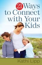 Daily encouragement for the smart stepfamily ebook by ron l deal 21 ways to connect with your kids ebook by kathi lipp fandeluxe Choice Image