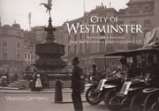 City of Westminster - Photographs and Postcards From The Archives of Judges of Hastings Ltd ebook by Warren Grynberg