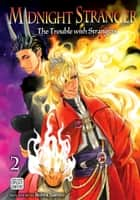 Midnight Stranger, Vol. 2 (Yaoi Manga) - The Trouble with Strangers ebook by Bohra Naono