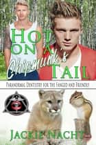 Hot On A Chipmunk's Tail ebook by Jackie Nacht