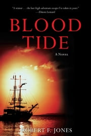 Blood Tide - A Novel ebook by Robert F. Jones