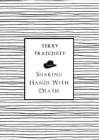 Shaking Hands With Death ebook by