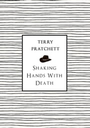 Shaking Hands With Death ebook by Terry Pratchett