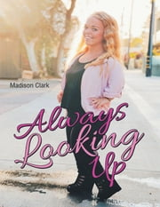 Always Looking Up ebook by Madison Clark