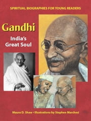 Gandhi: India's Great Soul ebook by Maura D .Shaw