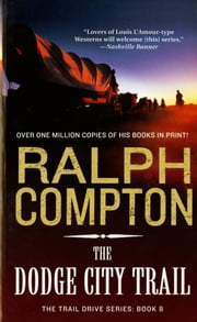 The Dodge City Trail ebook by Ralph Compton