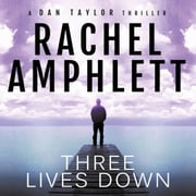Three Lives Down - A fast-paced international spy thriller audiobook by Rachel Amphlett