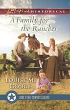 A Family for the Rancher ebook by Louise M. Gouge
