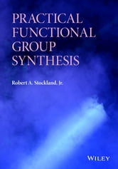 Practical Functional Group Synthesis ebook by Robert A. Stockland Jr.