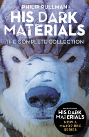 His Dark Materials: The Complete Collection ebook by Philip Pullman