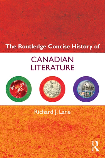 The Routledge Concise History of Canadian Literature ebook by Richard J. Lane